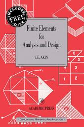 Finite Elements for Analysis and Design: Computational Mathematics and Applications Series