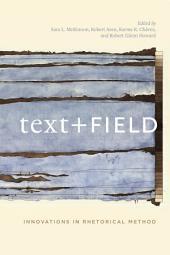 Text + Field: Innovations in Rhetorical Method