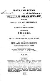The Plays and Poems of William Shakspeare: With the Corrections and Illustrations of Various Commentators, Volume 16