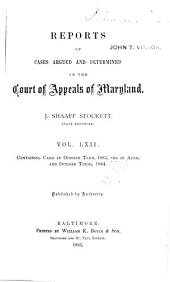 Maryland Reports: Cases Adjudged in the Court of Appeals of Maryland, Volume 62