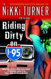 Riding Dirty on I-95: A Novel