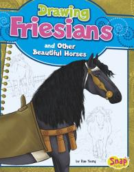 Drawing Friesians and Other Beautiful Horses PDF