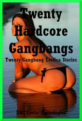 Twenty Hardcore Gangbangs PDF