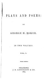 Plays and Poems: By George H. Boker...