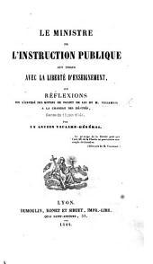 Le Ministre de l'Instruction publique aux prises avec la liberté d'enseignement ou réflexions sur l'exposé des motifs du projet de loi de Villemain à la Chambre des Deputés Séance du 10 Juin 1844, par un ancien vicaire général