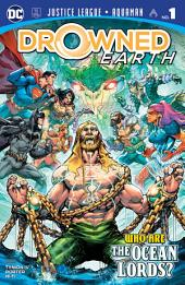 Justice League/Aquaman: Drowned Earth Special (2018-) #1