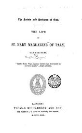 Saints and Servants of God ...: Cepari, V. Life of St. Mary Magdalene of Pazzi. 1849