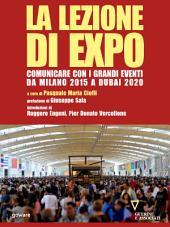 La lezione di Expo. Comunicare con i grandi eventi. Da Milano 2015 a Dubai 2020