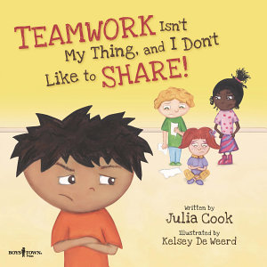 Teamwork Isn t My Thing  and I Don t Like to Share Book