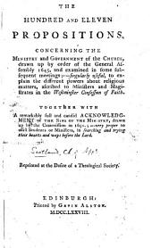 The Hundred and Eleven Propositions Concerning the Ministry and Government of the Church Drawn Up [by George Gillespie] by Order of the General Assembly, 1645 [or Rather, 1647] ... Together with a ... Full and Candid Acknowledgment of the Sins of the Ministry, Drawn Up by the Commission in 1651, Etc