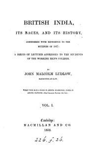 British India its races  and its history  considered with reference to the mutinies of 1857  lects PDF
