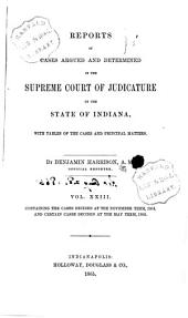 Reports of Cases Argued and Determined in the Supreme Court of Judicature of the State of Indiana: Volume 23
