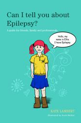 Can I Tell You About Epilepsy  Book PDF