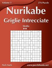 Nurikabe Griglie Intrecciate - Medio - Volume 3 - 276 Puzzle