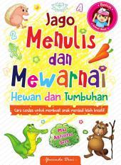 Jago Menulis & Mewarnai Hewan dan Tumbuhan