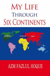 My Life Through Six Continents Book PDF