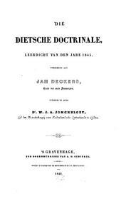 Die Dietsche Doctrinale, Leerdicht van den jare 1345, toegekend aan Jan Deckers [d.i. Jan de Klerk], Clerk der Stad Antwerpen