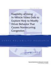 Feasibility of Using In-Vehicle Video Data to Explore How to Modify Driver Behavior That Causes Nonrecurring Congestion
