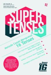Supertenses: Metode Cepat Menguasai 16 Tenses