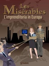 Les misérables. L'imprenditoria in Europa