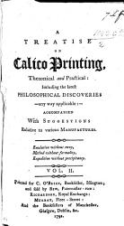 The Callico Printers assistant  from the First Operation of Designing Patterns  to the Delivery of Work for Sale  Including     Thoughts on Genius and Invention     And a Concise History of Callico Printing to the Present Time  Etc   By Charles O Brien   PDF