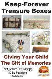 Keep-Forever Treasure Boxes - Giving Your Child the Gift of Memories