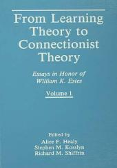From Learning Theory to Connectionist Theory: Essays in Honor of William K. Estes, Volume I; From Learning Processes to Cognitive Processes, Volume 2