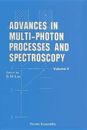 Advances In Multi-photon Processes And Spectroscopy: Volume 4