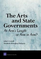 The Arts and State Governments: At Arm's Length or Arm in Arm?