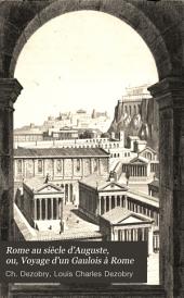 Rome au siècle d'Auguste, ou, Voyage d'un Gaulois à Rome: Volumes 1-2