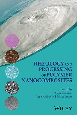 Rheology and Processing of Polymer Nanocomposites