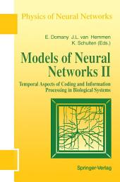 Models of Neural Networks: Temporal Aspects of Coding and Information Processing in Biological Systems