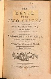 The Devil Upon Two Sticks: Translated from the Diable Boiteaux of M. Le Sage : Embellished with Engravings : to which are Prefixed Asmodeus's Crutches, a Critical Letter Upon the Work, and Dialogues Between Two Chimnies of Madrid