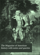 The Magazine of American History with Notes and Queries: Volume 21