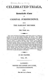 Celebrated Trials and Remarkable Cases of Criminal Jurisprudence from the Earliest Records to the Year 1825: Volume 4