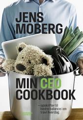 Min CEO Cookbook: - opskrifter til bedre balance i en travl hverdag