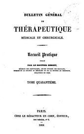 Bulletin général de thérapeutique médicale et chirurgicale: Volume40