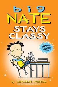 Big Nate Stays Classy Book