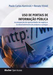 Uso de Portais de Informação Pública: Na Prospecção de Oportunidades de Negócio e no Desenvolvimento de Produtos e Serviços