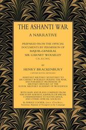 The Ashanti War (1874) Volume 1: A Narrative