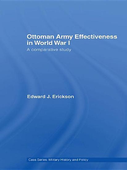 Ottoman Army Effectiveness in World War I PDF