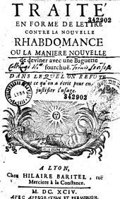 Traité en forme de lettre contre la nouvelle rhabdomance ou la manière nouvelle de deviner avec une Baguette fourchuë... (par P. V. I., i. e. Pierre Viollet)