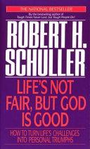Life s Not Fair  But God Is Good Book