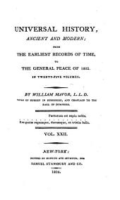 Universal History, Ancient and Modern: From the Earliest Records of Time, to the General Peace of 1801, Volume 22