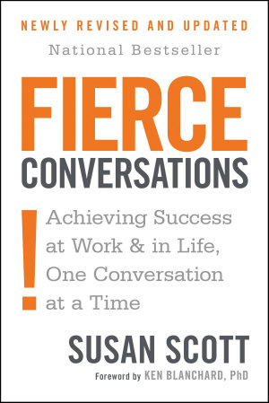 Fierce Conversations  Revised and Updated  PDF