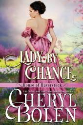 Lady By Chance: House of Haverstock series, Book 1
