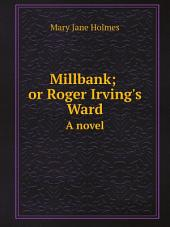 Millbank; or Roger Irving's Ward