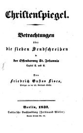 Christenspiegel: Betrachtungen über die 7 Sendschreiben in der Offenbarung St. Johannis Cap. 2. U. 3