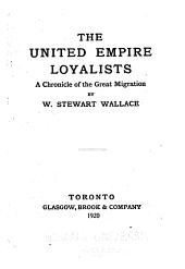 The United Empire Loyalists: A Chronicle of the Great Migration