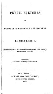 Pencil Sketches: Or, Outlines of Character and Manners, Volume 1
